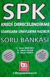 SPK Kredi Derecelendirme Lisanslama Sınavlarına Hazırlık Soru Bankası