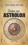 Herkes İçin Astroloji & 2011 Burç Kitabı Aşk-Para-Sağlık