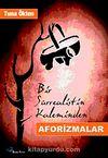 Bir Sürrealistin Kaleminden Aforizmalar