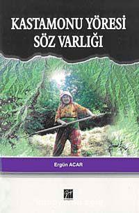 Kastamonu Yöresi Söz Varlığı - Ergün Acar pdf epub