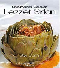 Unutulmaması Gereken Lezzet Sırları - Ulvi Sami pdf epub