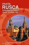 Pratik Rusça Konuşma Kılavuzu & Sözlük ve Dil Bilgisi Özet İlaveli