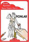 İyonlar / Anadolu Uygarlıkları Boyama Kitapları Dizisi 4