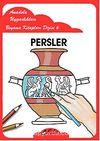 Persler / Anadolu Uygarlıkları Boyama Kitapları Dizisi 6