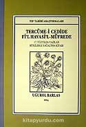 Tercüme-i Cedide Fi'l Havasi'l-Müfrede / 17. Yüzyılda Yazılan Bitkilerle Sağaltma Kitabı