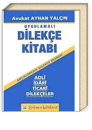 Uygulamalı Dilekçe Kitabı & Adli İdari Ticari Dilekçeler