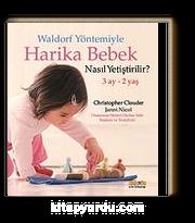 Waldorf Yöntemiyle Harika Bebek Nasıl Yetiştirilir? (3 Ay-2 Yaş)