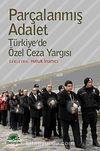 Parçalanmış Adalet & Türkiye'de Özel Ceza Yargısı