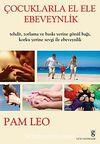 Çocuklarla El Ele Ebeveynlik & Tehdit Zorlama ve Baskı Yerine Sevgi İle Ebeveynlik