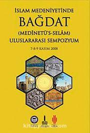 İslam Medeniyetinde Bağdat (Medinetü's-Selam) 2 Cilt Takım & Uluslararası Sempozyum  )7-8-9 Kasım 2008)
