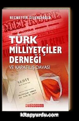 Türk Milliyetçiler Derneği ve Kapatılış Davası
