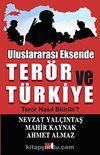 Uluslararası Eksende Terör ve Türkiye & Terör Nasıl Bitirilir?