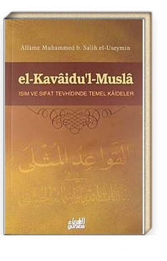 El-Kavaidu'l-Musla & İsim ve Sıfat Tevhidinde Temel Kaideler