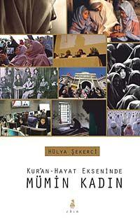 Kur'an-Hayat Ekseninde Mümin Kadın
