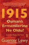 1915 Osmanlı Ermenilerine Ne Oldu? & Çarpıtılan-Değiştirilen  Tarih