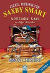 Özel Dedektif Saxby Smart & Korsanın Kanı ve Diğer Dosyalar