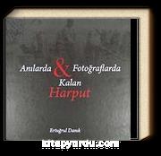 Anılarda Fotoğraflarda Kalan Harput