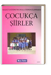 Çocukça Şiirler & Keçeci İlköğretim Okulu Öğrencilerinden