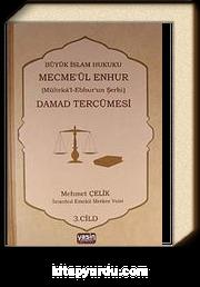 Damad Tercümesi & Büyük İslam Hukuku - Mecme'ül Enhur (Mülteka'l-Ebhur'un Şerhi) 3.Cilt