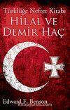 Hilal Ve Demir Haç & Türklüğe Nefret Kitabı