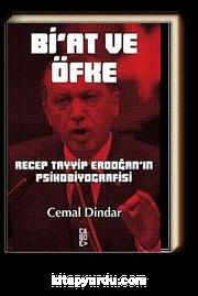 Bi'at ve Öfke & Recep Tayyip Erdoğan'ın Psikobiyografisi