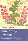 Yitik Düşler Kervanı & Şiirin Aynasında Osmanlı Kültürü Üzerine Denemeler