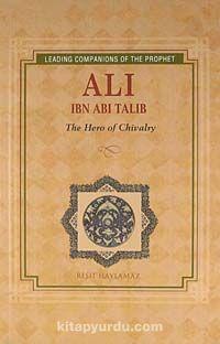 Ali İbn Abi Talib & The Hero of Chivalry