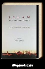 Islam and Peacebuilding & Gülen Movement Initiatives