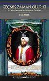 Geçmiş Zaman Olur Ki & III. Selim Devrinde Molla-Yeniçeri Fesatları