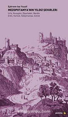 Mezopotamya'nın Yıldız Şehirleri & Urfa, Nusaybin, Diyarbekir, Mardin, Erbil, Kerkük, Süleymaniye, Duhok