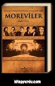 Moreviler & Doğu-Batı Sentezinde Bir Paşa-Şeyh-Maarif Ailesi