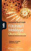 Fütuhatü'l Mekkiyye & Okuma Kılavuzu (Fütuhat'ın Bütün Bölümlerinin Tanıtımı ve Özeti)