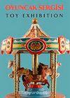Oyuncak Sergisi - Toy Exhibition (Türkçe-İngilizce)