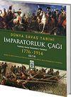 İmparatorluk Çağı / Dünya Savaş Tarihi 3 (1776-1914)