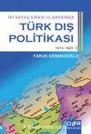 Türk Dış Politikası / İki Savaş Sırası ve Arasında