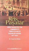 Reis Paşalar & Birinci Meşrutiyet'ten Cumhuriyet'e Türkiye'de Meclis Başkanlığı Kurumu (1877-1950)