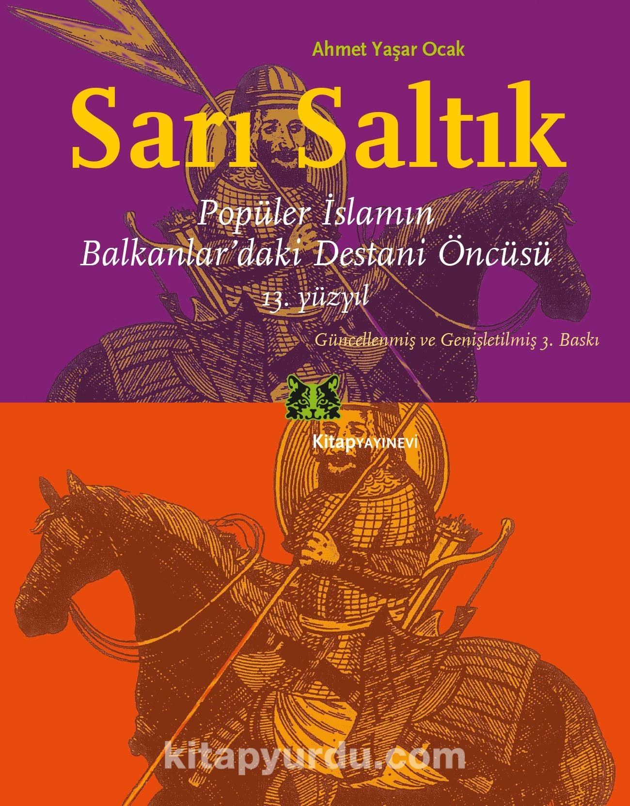 Sarı SaltıkPopüler İslamın Balkanlar'daki Destani Öncüsü - Ahmet Yaşar Ocak pdf epub
