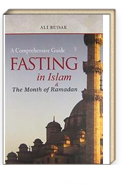 A Comprehensive Guide Fasting in İslam & The Month of Ramadan