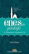 Enes'in Günlüğü & Enes bin Malik'in (r.a.v.) Hayatı