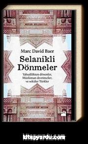 Selanikli Dönmeler & Yahudilikten Dönenler, Müslüman Devrimciler ve Seküler Türkler