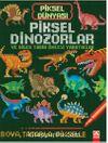 Piksel Dünyası - Piksel Dinozorlar ve Tarih Öncesi Yaratıklar