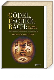 Gödel, Escher, Bach: Bir Ebedi Gökçe Belik & Lewis Carroll'ın İzinde Zihinlere ve Makinelere Dair Metaforik bir Füg (Ciltli)