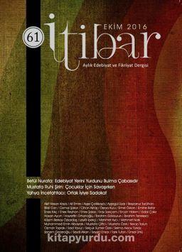 Sayı:61 Ekim 2016 İtibar Edebiyat ve Fikriyat Dergisi