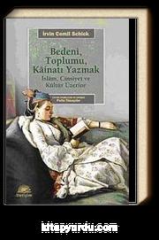 Bedeni, Toplumu Kainatı Yazmak & İslam, Cinsiyet ve Kültür Üzerine