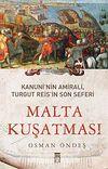 Malta Kuşatması & Kanuni'nin Amirali, Turgut Reis'in Son Seferi