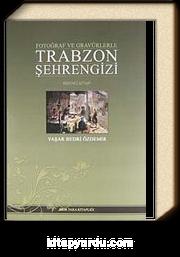 Trabzon Şehrengizi (Birinci Kitap) & Fotoğraf ve Gravürlerle KOD:8-F-1