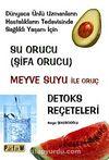 Su Orucu ( Şifa Orucu) & Meyve Suyu ile Oruç - Detoks Reçeteleri