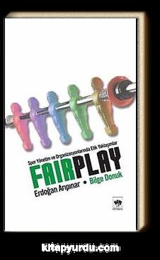 Fair Play & Spor Yönetim ve Organizasyonlarında Etik Yaklaşımlar
