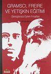 Gramscı, Freire ve Yetişkin Eğitimi & Dönüştürücü Eylem Fırsatları