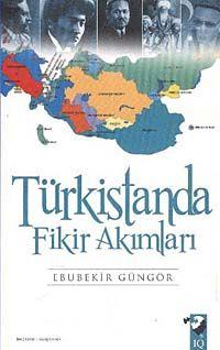 Türkistan'da Fikir Akımları - Ebubekir Güngör pdf epub